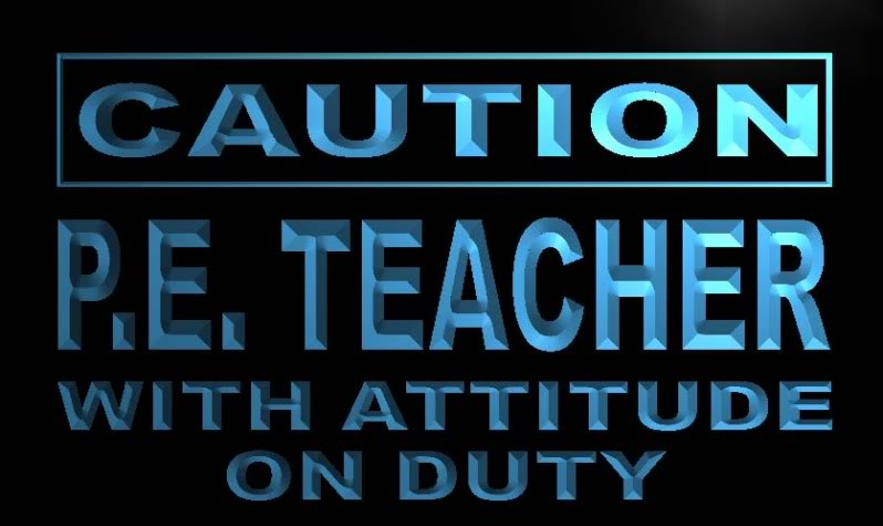 Caution P.E. Teacher on Duty Neon Light Sign