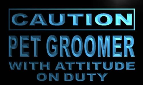 Caution Pet Groomer with Attitude on Duty Neon Light Sign