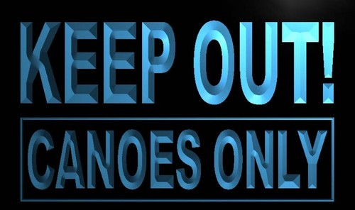 Keep out Canoes Only Neon Light Sign