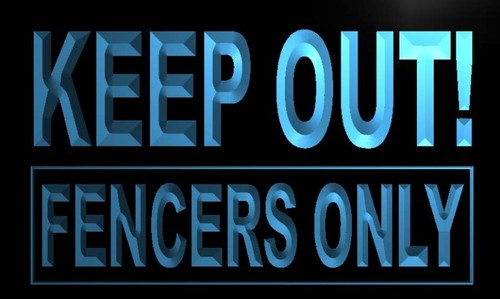 Keep out Fencers Only Neon Light Sign