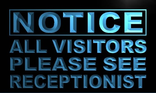 Notice All Visitors see Receptionist Neon Sign