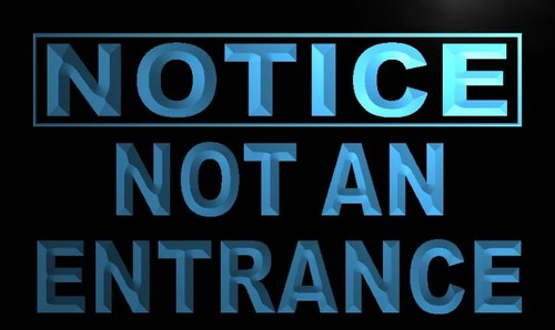 Notice Not an Entrance Neon Light Sign