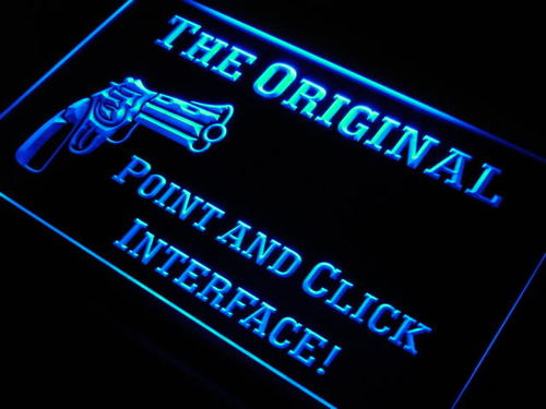 Original Point Click Interface Gun Light Sign