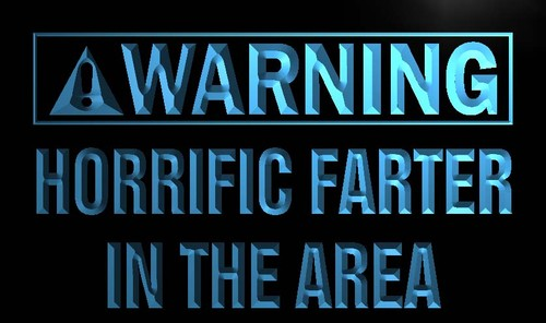 Warning Horrific Farter In the Area Neon Sign
