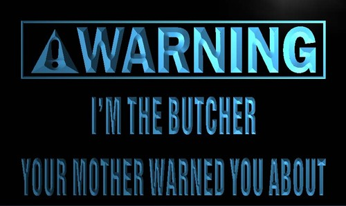 Warning I'm the Butcher Neon Light Sign
