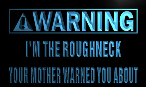 Warning I'm the Roughneck Neon Light Sign
