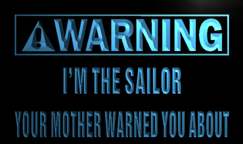 Warning I'm the Sailor Neon Light Sign