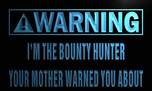 Warning I'm the bounty Hunter Neon Light Sign