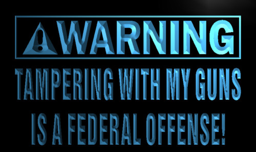 Warning Temper my gun Federal Offence Neon Sign