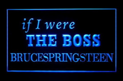 Bruce Springsteen If I Were The Boss LED Neon Sign