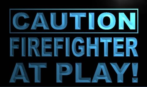 Caution Firefighter at Play Neon Light Sign