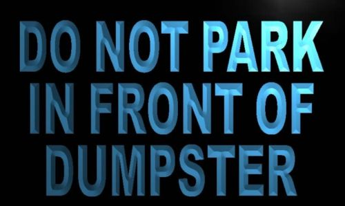 Do Not Park in Front of Dumpster Neon Light Sign