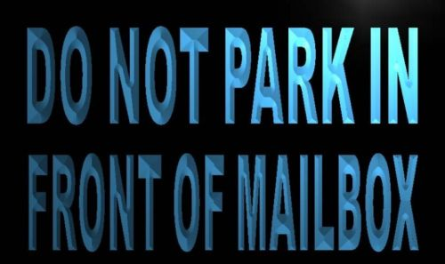 Do Not Park in front of mailbox Neon Light Sign