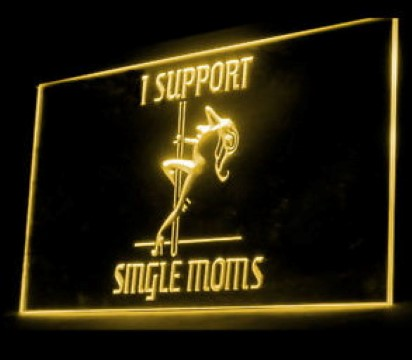 Exotic Dancer Support Moms LED Neon Sign