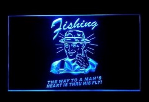 Fishing The Way To A Man Heart Is Thru Fly LED Neon Sign