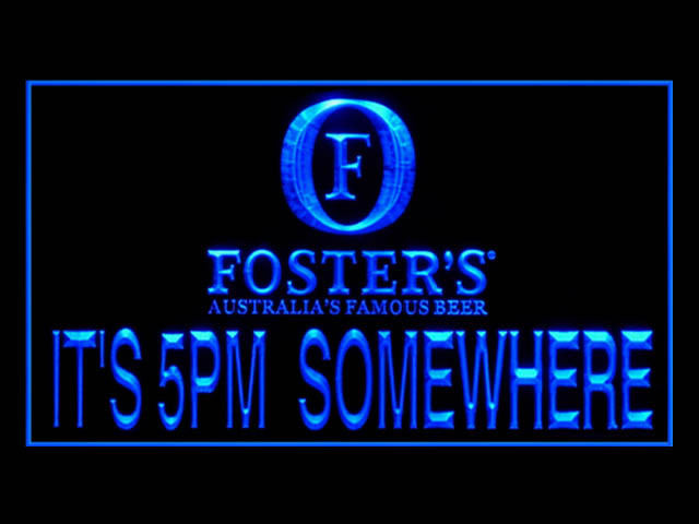 Fosters Australias Famous Beer ITS 5PM SOMEWHERE Sign