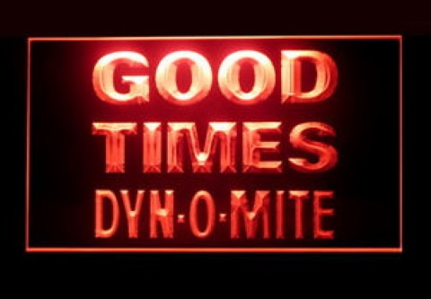 Good Times Dynomite LED Neon Sign