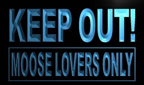 Keep out Moose Lovers only Neon Light Sign