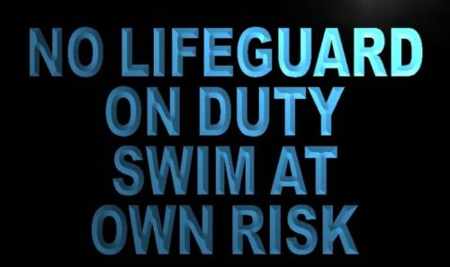 No Lifeguard on Duty Swim at own risk Neon Sign
