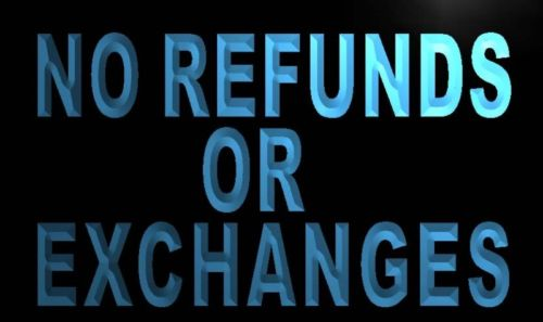 No Refunds or Exchanges Neon Light Sign