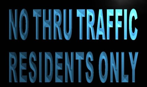 No Thru Traffic Residents Only Neon Light Sign