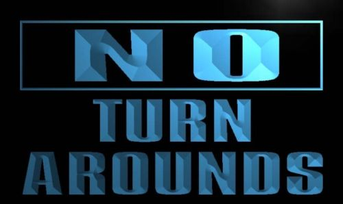 No Turn Arounds Neon Light Sign