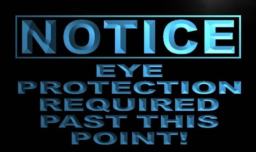 Notice Eye Protection Required Neon Light Sign