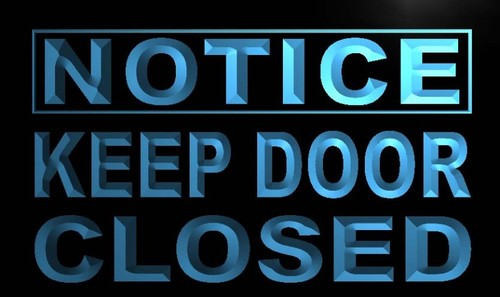 Notice Keep Door Closed Neon Light Sign