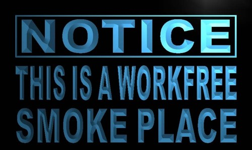 Notice This is a workfree Smoke Place Neon Sign