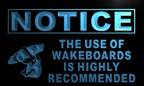 Notice Use of Wakeboards Recommended Neon Sign