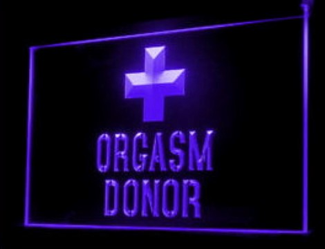 Orgasm Donor LED Neon Sign