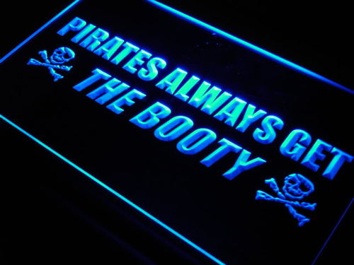 Pirates Alway Get the Booty Bar Neon Light Sign