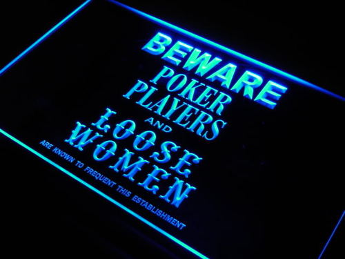 Poker Players Loose Women Beware Neon Light Sign