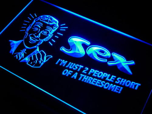 Sex 2 people short of a threesome Neon Sign