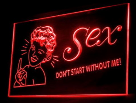 Sex Don't Start Without Me LED Neon Sign