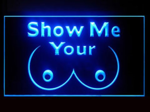 Show Your Tits LED Neon Sign