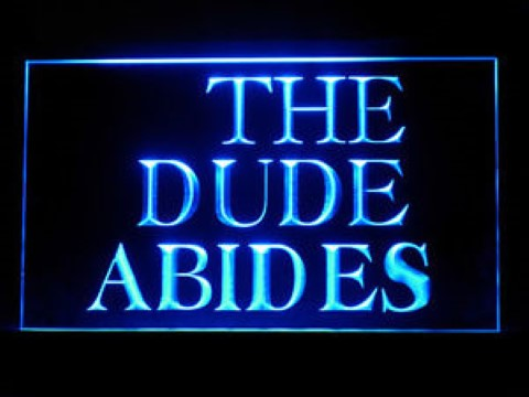 The Dude Abides LED Neon Sign