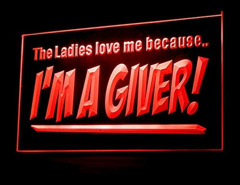 The Ladies Love Me Because I'm a Giver LED Neon Sign