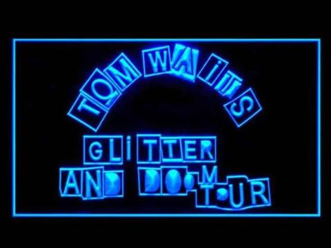 Tom Waits Glitter and Doom Tour LED Neon Sign