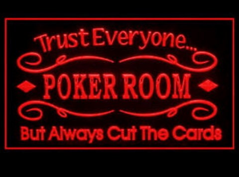 Trust Everyone In Poker Room LED Neon Sign