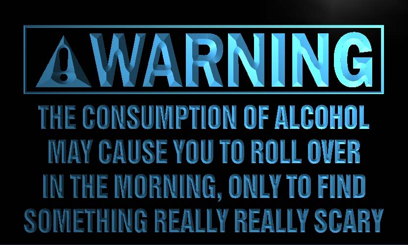 Warning Alcohol cause roll over Neon Sign