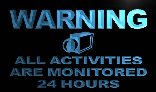Warning All Activity monitored 24 hour Neon Sign