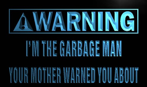 Warning I'm the Garbage Man Neon Light Sign