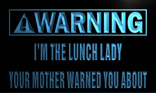 Warning I'm the Lunch Lady Neon Light Sign