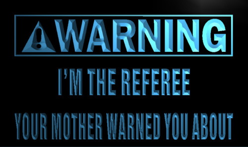 Warning I'm the Referee Neon Light Sign