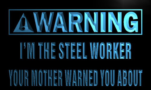Warning I'm the Steel Worker Neon Light Sign