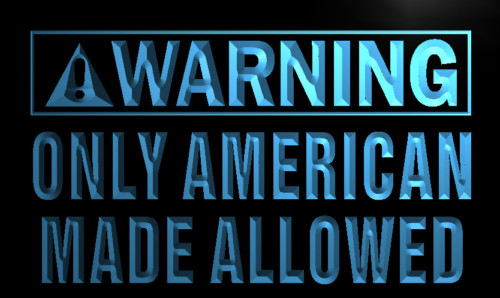 Warning Only American Made Allowed Neon Sign
