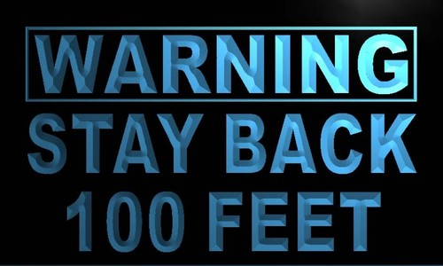 Warning Stay back 100 feet Neon Light Sign